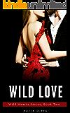 Wild Love: (Wild Hearts Series, Book Two)