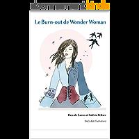 Le burn-out de Wonder Woman