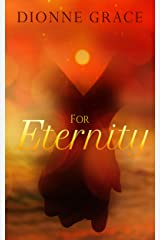 For Eternity: A Clean Inspirational Romance Kindle Edition