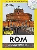 Rom zu Fuß: Streifzüge Rom. Mit detaillierten Karten die Stadt zu Fuß entdecken. Der Reiseführer von National Geographic mit Insidertipps, Stadtspaziergängen und Touren für Kinder. Walking Rom
