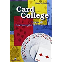 Card college. Corso di cartomagia moderna (Vol. 1)
