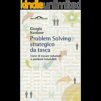 Problem Solving strategico da tasca: L'arte di trovare soluzioni a problemi irrisolvibili