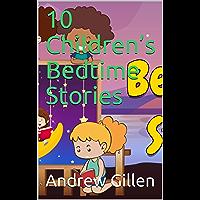 10 Children's Bedtime Stories (5 short bedtime stories) (English Edition)