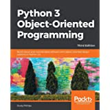 Python 3 Object-Oriented Programming: Build robust and maintainable software with object-oriented design patterns in…