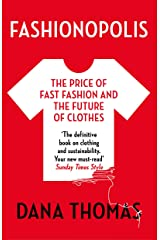 Fashionopolis: The Price of Fast Fashion and the Future of Clothes Kindle Edition
