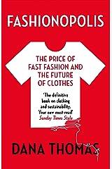Fashionopolis: The Price of Fast Fashion and the Future of Clothes Kindle Edition