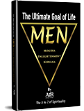 The Ultimate Goal of Life MEN-Moksha Enlightenment Nirvana: The A to Z of Spirituality