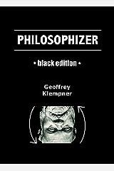 Philosophizer (Black Edition) Kindle Edition
