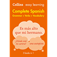 Easy Learning Spanish Complete Grammar, Verbs and Vocabulary (3 books in 1): Trusted support for learning (Collins Easy…