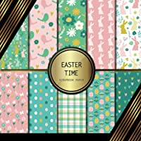 Scrapbook Paper: Easter Time: Double Sided Craft Paper For Card Making, Origami & DIY Projects | Scrapbooking Paper Pad