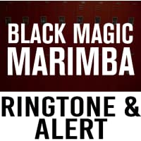 Black Magic Marimba Ringtone and Alert