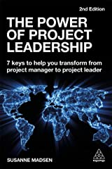 The Power of Project Leadership: 7 Keys to Help You Transform from Project Manager to Project Leader Hardcover
