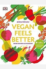 Vegan feels better: Meine gesunde Alltagsküche Hardcover