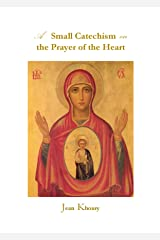 A Small Catechism on the Prayer of the Heart Kindle Edition