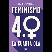Feminismo 4.0. La cuarta ola (Spanish Edition)