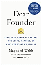 Dear Founder: Letters of Advice for Anyone Who Leads, Manages, or Wants to Start a Business