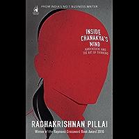 Inside Chanakya's Mind : Aanvikshiki And: Aanvikshiki and the Art of Thinking
