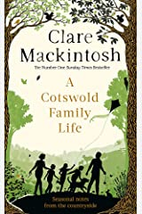 A Cotswold Family Life: heart-warming stories of the countryside from the bestselling author Hardcover