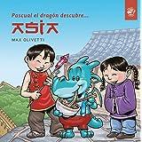 Pascual el dragón descubre Asia: Cuentos infantiles en letra ligada, manuscrita, cursiva - Cuentos interactivos para conocer