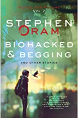 Biohacked & Begging: And Other Stories (Nudge the Future Book 2) Kindle Edition
