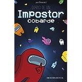 Among Us. Diario de un impostor cobarde: Narrativa (Libros basados en juegos)