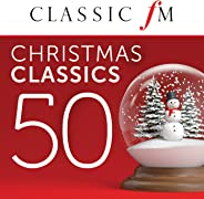 50 Christmas Classics By Classic FM