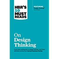 """HBR's 10 Must Reads on Design Thinking (with featured article """"Design Thinking"""" By Tim Brown)"""