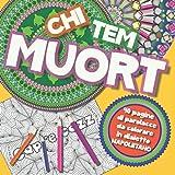 Chitemmuort!: 40 parolacce in dialetto napoletano da colorare - Libro da colorare per Adulti con Mandala contro ansia e stres