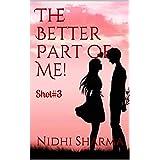 The Better Part of Me!: Shot#3 (LoveShots)