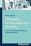 Effiziente Personaleinsatzplanung: Service- und Mitarbeiterorientierung erfolgreich verbinden