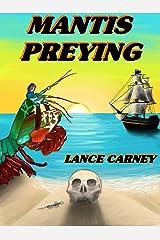 Mantis Preying: A Daniel O'Dwyer Oak Island Adventure (Oak Island Series Book 3) Kindle Edition