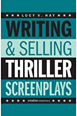 Writing and Selling: Thriller Screenplays (Writing & Selling Screenplays) Paperback