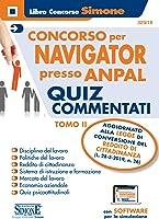 Concorso per Navigator presso ANPAL. Quiz commentati. Con software di simulazione: Concorso Navigator presso ANPAL -...