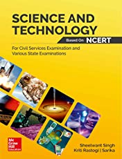 Science and Technology Based on NCERT: for Civil Services Examination and Various State Examinations