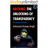 Hacking: The Unlocking of Transparency