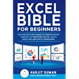 Excel Bible for Beginners: The Step by Step Guide to Create Pivot Tables to Perform Excel Data Analysis and Data…