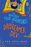 The Absolutely True Adventures of Daydreamer Dev (omnibus edition, 3 in 1)