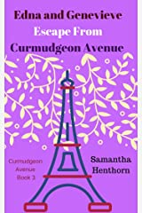 Edna and Genevieve Escape From Curmudgeon Avenue: Curmudgeon Avenue #3 (The one where Genevieve sweeps Edna off her feet) Kindle Edition