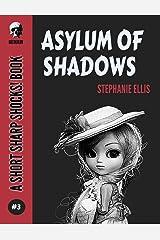 Asylum Of Shadows (Short Sharp Shocks! Book 3) Kindle Edition