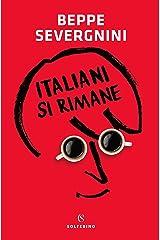 Italiani si rimane (Italian Edition) Kindle Edition