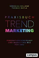 Praxisbuch Trendmarketing: Innovationskreislauf und Marketing-Mix für KMU Kindle Ausgabe