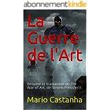 La Guerre de l'Art: Résumé et traduction de The War of Art, de Steven Pressfield
