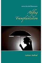 Abflug Transplantation: Letzter Aufruf Kindle Ausgabe