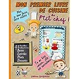 Mon premier livre de cuisine de p'tit chef | 41 recettes illustrées: Cuisiner avec son enfant | Apprentissage culinaire