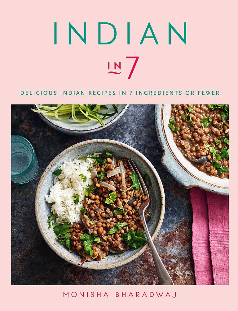 Indian in 7: Delicious Indian recipes in 7 ingredients or fewer 1