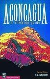 ACONCAGUA 2/E: A Climbing Guide