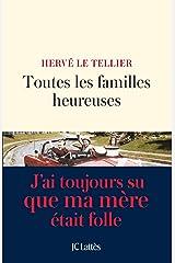 Toutes les familles heureuses (Littérature française) Format Kindle
