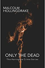 Only the Dead (The Harrogate Crime Series Book 1) Kindle Edition