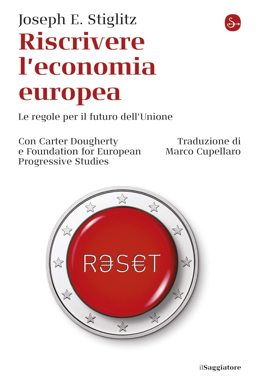 Riscrivere l'economia europea: Le regole per il futuro dell'unione (La cultura)