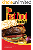 The Fast Food Cookbook: The Fastest Way to Learn How to Cook the Best Fast Food